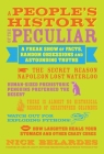 People's History of the Peculiar: A Freak Show of Facts, Random Obsessions and Astounding Truths Cover Image