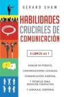 Habilidades cruciales de comunicación para el día a día: 5 libros en 1. El arte de hablar en público, Cómo iniciar conversaciones casuales, Manual de Cover Image