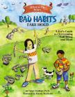 What to Do When Bad Habits Take Hold: A Kid's Guide to Overcoming Nail Biting and More (What-To-Do Guides for Kids) Cover Image
