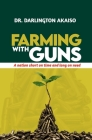 Farming with Guns: A nation short on time and long on need Cover Image