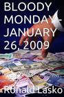 Bloody Monday-January 26, 2009: A Novel of Corporate Greed Based On Actual Events Cover Image