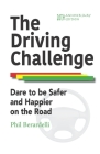 The Driving Challenge: Dare to Be Safer and Happier on the Road -- 20th Anniversary Edition Cover Image