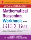 McGraw-Hill Education Mathematical Reasoning Workbook for the GED Test Cover Image