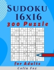 16 x 16 Sudoku Puzzle Book For Adults: 300 Easy to Hard Puzzles with Solutions Cover Image