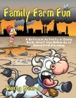 Family Farm Fun: A Satirical Activity & Game Book about the Hazards of Industrial Farming Cover Image
