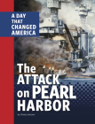The Attack on Pearl Harbor: A Day That Changed America Cover Image