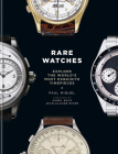 Rare Watches: Explore the World's Most Exquisite Timepieces Cover Image