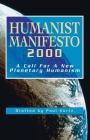 Humanist Manifesto 2000: A Call for New Planetary Humanism Cover Image