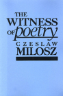 The Witness of Poetry (Charles Eliot Norton Lectures #38) Cover Image