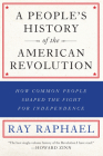 A People's History of the American Revolution: How Common People Shaped the Fight for Independence Cover Image