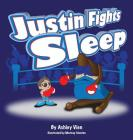 Justin Fights Sleep Cover Image