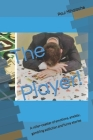 The Player!: A roller-coaster of emotions, anxiety, gambling addiction and sometimes funny stories Cover Image