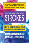 What You Must Know about Strokes: How to Recover from a Stroke and Prevent Another Stroke Cover Image