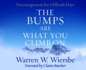 The Bumps Are What You Climb on: Encouragement for Difficult Days Cover Image