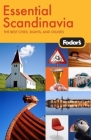 Fodor's Essential Scandinavia, 1st Edition: The Best Cities, Sights, and Cruises Cover Image