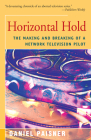 Horizontal Hold: The Making and Breaking of a Network Television Pilot Cover Image