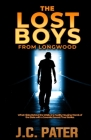 The Lost Boys from Longwood: What Hides Behind the Walls of a Facility Housing Wards of the State with a Juvenile Record. True Stories. Cover Image