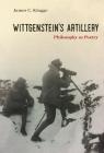 Wittgenstein's Artillery: Philosophy as Poetry Cover Image