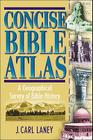 Concise Bible Atlas: A Geographical Survey of Bible History Cover Image