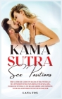 Kama Sutra Sex Positions: The Ultimate Guide on Kama Sutra with 121+ Sex Positions for Exploding your Sex Life, Increase Intimacy, Increase Libi Cover Image