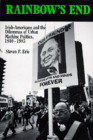 Rainbow's End: Irish-Americans and the Dilemmas of Urban Machine Politics, 1840-1985 (California Series on Social Choice and Political Economy #15) Cover Image