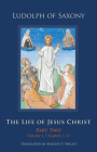 The Life of Jesus Christ, 283: Part Two, Volume 1, Chapters 1-57 (Cistercian Studies) Cover Image