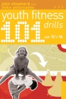 101 Youth Fitness Drills Age 12-16 Cover Image