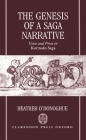 The Genesis of a Saga Narrative: Verse and Prose in Kormaks Saga (Oxford English Monographs) Cover Image