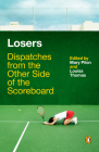 Losers: Dispatches from the Other Side of the Scoreboard Cover Image