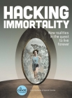 Hacking Immortality: New Realities in the Quest to Live Forever (Alice in Futureland) Cover Image
