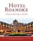 Hotel Roanoke: The Grand Old Lady on the Hill Cover Image
