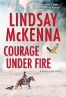 Courage Under Fire: A Riveting Novel of Romantic Suspense (Silver Creek #2) Cover Image