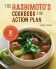 Hashimoto's Cookbook and Action Plan: 31 Days to Eliminate Toxins and Restore Thyroid Health Through Diet Cover Image