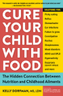 Cure Your Child with Food: The Hidden Connection Between Nutrition and Childhood Ailments Cover Image