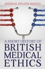 A Short History of British Medical Ethics Cover Image