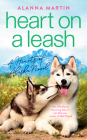 Heart on a Leash (Hearts of Alaska #1) Cover Image