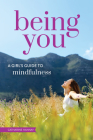 Being You: A Girl's Guide to Mindfulness Cover Image