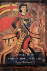 The Crusades and the Christian World of the East: Rough Tolerance (Middle Ages) Cover Image