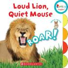 Loud Lion, Quiet Mouse (Rookie Toddler) Cover Image