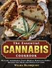 The Essential Cannabis Cookbook: Healthy Affordable Tasty Medical Marijuana Edible Recipes that Busy and Novice Can Cook Cover Image