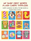 My Baby First Words Flash Cards Toddlers Happy Learning Colorful Picture Books in English Italian Catalan: Reading sight words flashcards animals, col Cover Image