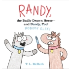 Randy, the Badly Drawn Horse - and Dandy, Too! Cover Image
