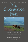 The Carnivore Way: Coexisting with and Conserving North America's Predators Cover Image
