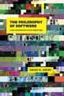 The Philosophy of Software: Code and Mediation in the Digital Age Cover Image