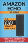 Amazon Echo: Master Your Amazon Echo; User Guide and Manual Cover Image