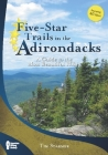 Five-Star Trails in the Adirondacks: A Guide to the Most Beautiful Hikes Cover Image