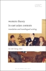 Western Theory in East Asian Contexts: Translation and Transtextual Rewriting (Literatures) Cover Image