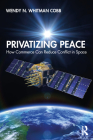 Privatizing Peace: How Commerce Can Reduce Conflict in Space Cover Image