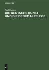 Die Deutsche Kunst Und Die Denkmalpflege: Ein Bekenntnis Cover Image
