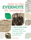 How to Use Evernote for Genealogy: A Step-by-Step Guide to Organize Your Research and Boost Your Genealogy Producti vity Cover Image